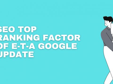 SEO TOP RANKING FACTOR OF E-T-A GOOGLE UPDATE (1)