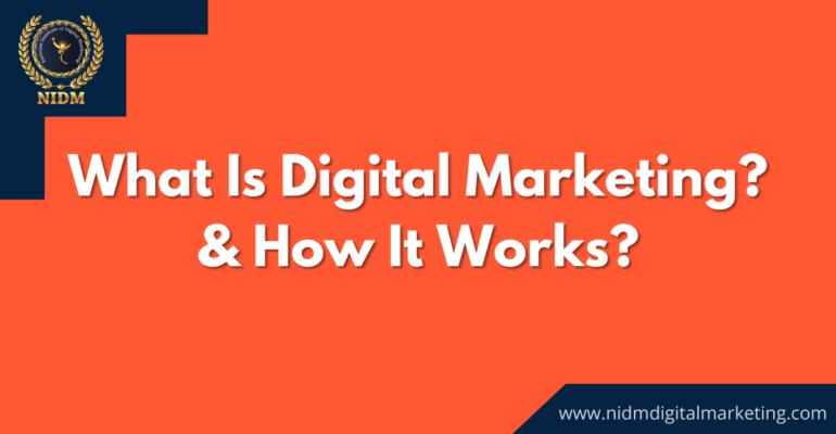 What Is Digital Marketing? & How It Works?