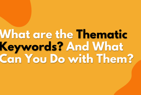 What are the Thematic Keywords? And What Can You Do with Them?