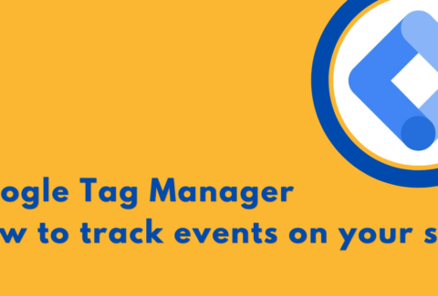 Google Tag Manager How to track events on your site