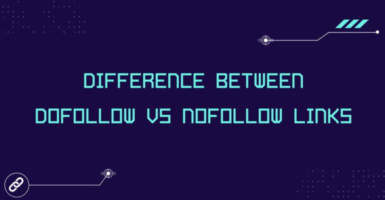 Difference Between Dofollow vs Nofollow Links